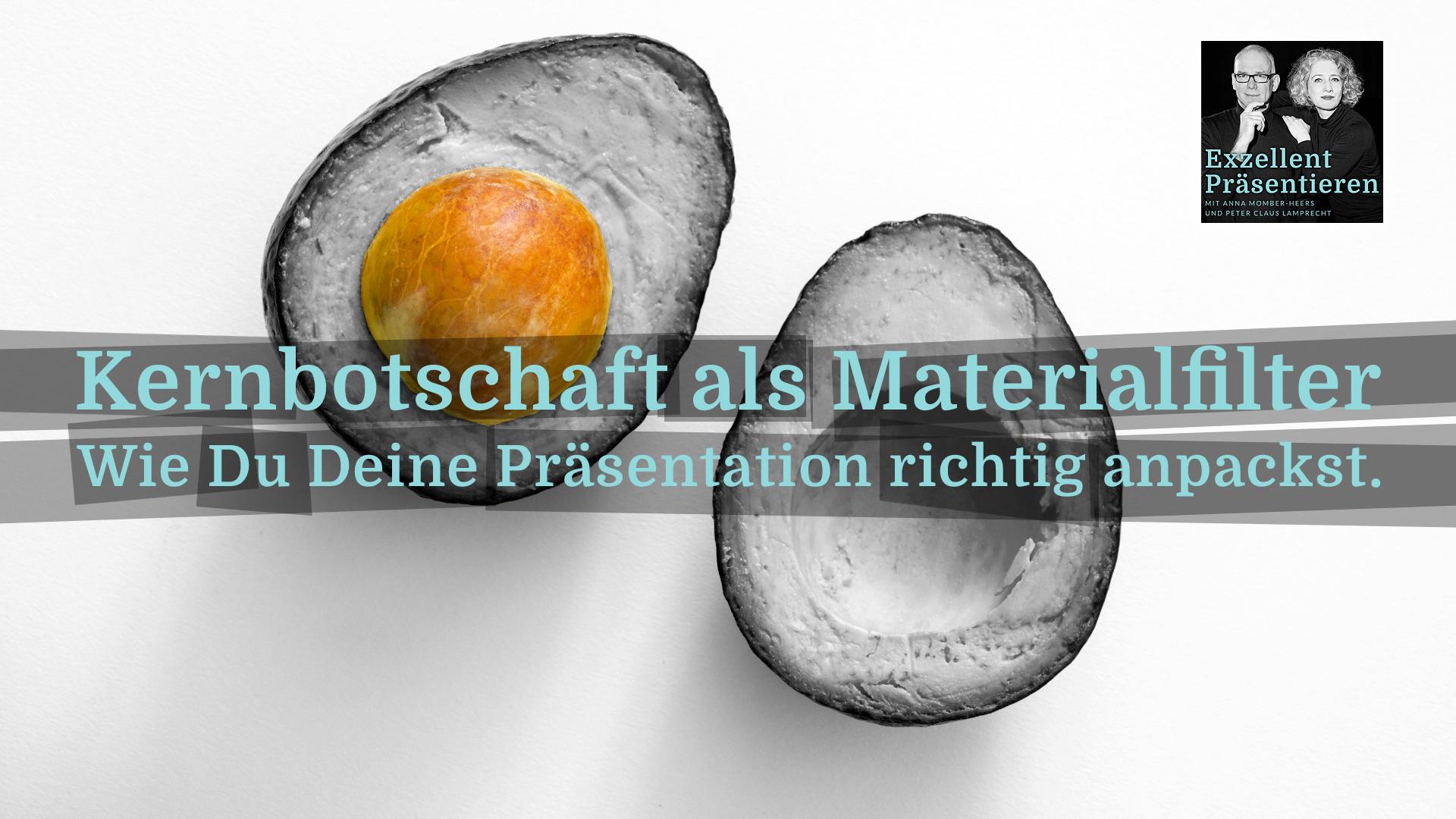 Kernbotschaft als Materialfilter - Wie Du Deine Präsentation richtig anpackst.