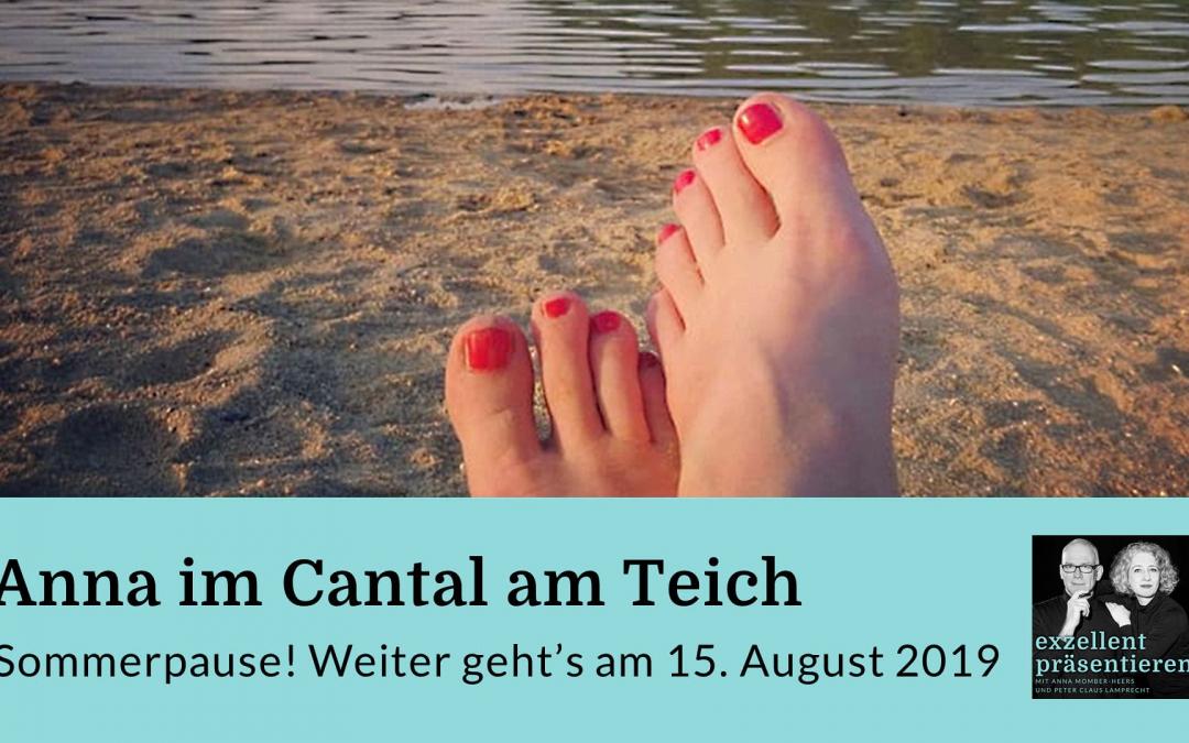 Anna im Cantal am Teich - Sommerpause!