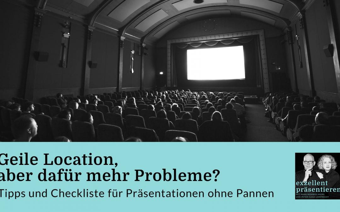 Geile Location, dafür mehr Probleme? Tipps und Checkliste für Präsentationen ohne Pannen