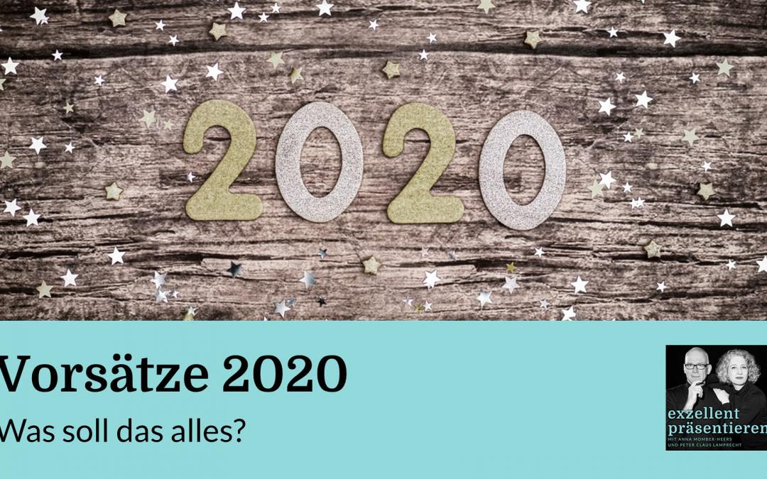 Vorsätze 2020: Was soll das alles?