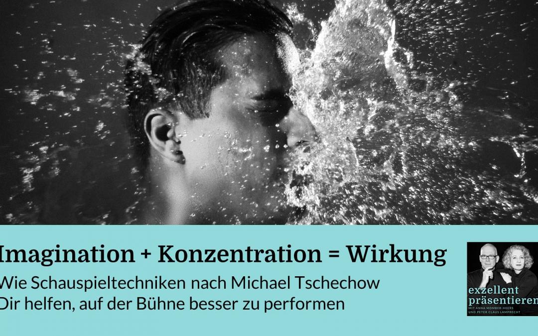 Imagination + Konzentration = Wirkung (Michael Tschechow)