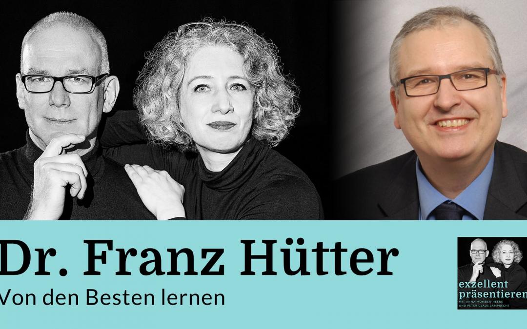 Von den Besten lernen: Dr. Franz Hütter