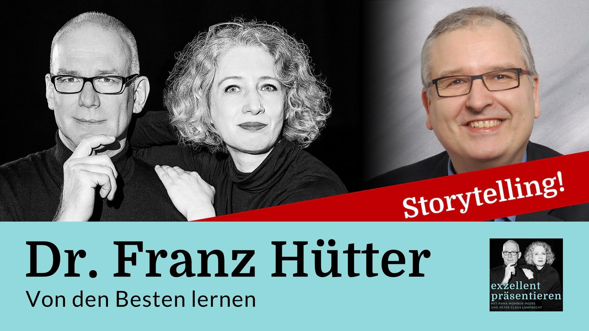 Von den Besten lernen: Dr. Franz Hütter - Storytelling