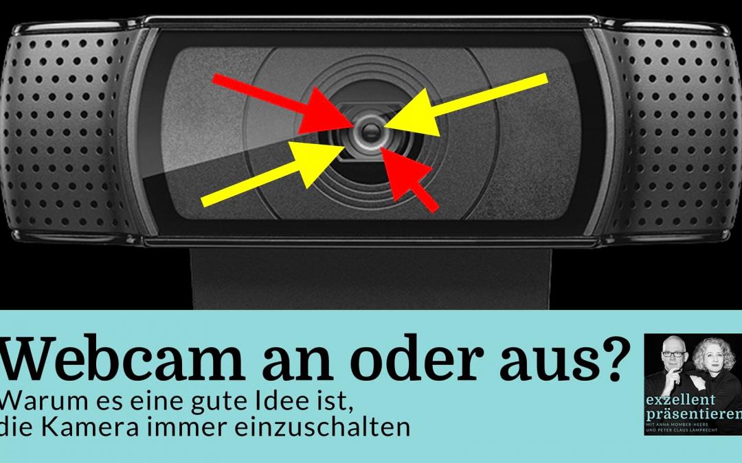 Webcam an oder aus? Warum es eine gute Idee ist, die Kamera immer einzuschalten