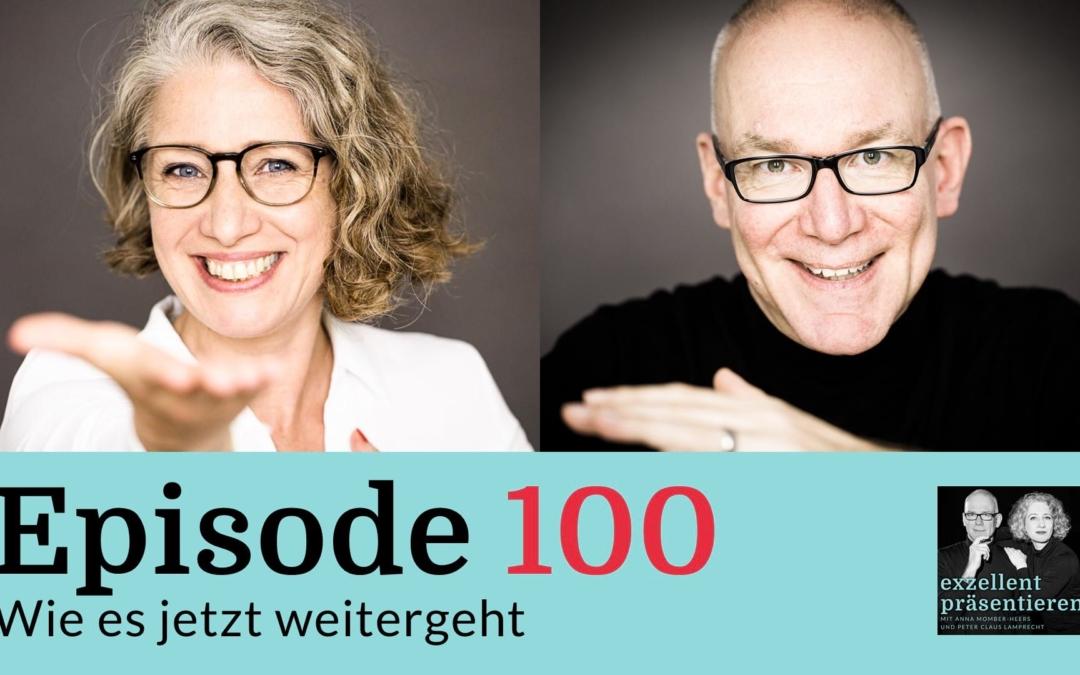 Episode 100 - Wie es jetzt weitergeht