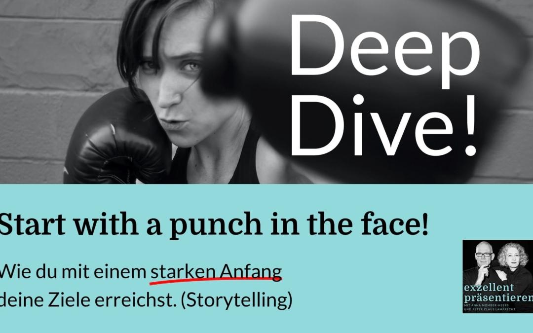 Start with a punch in the face! Wie du mit einem starken Anfang deine Ziele erreichst. (Storytelling)